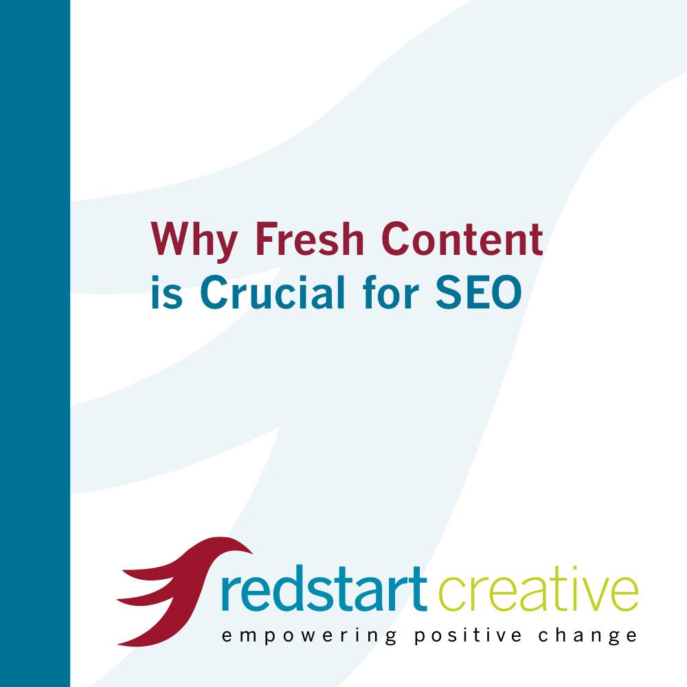 Why Fresh Content is Crucial For SEO